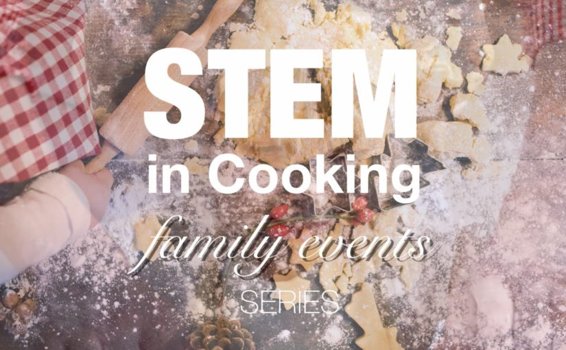 The STEM in Cooking Event Series